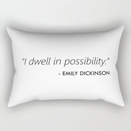I Dwell in Possibility (Emily Dickinson) Rectangular Pillow