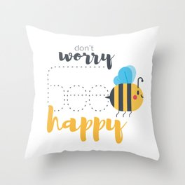 Don't worry BEE happy! Throw Pillow