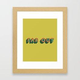 Far Out Framed Art Print