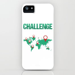Geocaching Geocachers GPS Location Trackers Navigational Gift Challenge Accepted iPhone Case