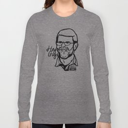 Hey guys, Dudley Phelps... Long Sleeve T-shirt