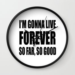I'm Gonna Live Forever Wall Clock