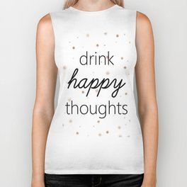 Drink Happy Thoughts Biker Tank