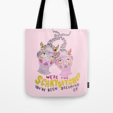 We're the scary bitches you've been dreaming of Tote Bag