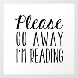 Go Away, I'm Reading (Polite Version) Art Print