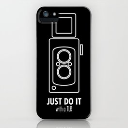 Just do it with a TLR iPhone Case