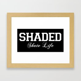 SHADED Skate Life 2 Framed Art Print
