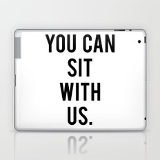 you can sit with us Laptop & iPad Skin