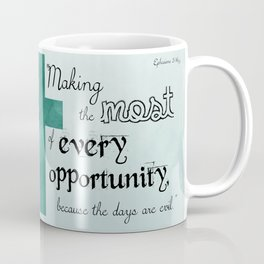 Make the Most of Every Opportunity (Blue) Coffee Mug