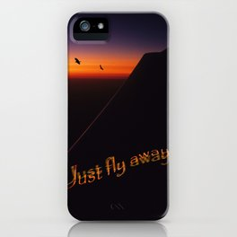 Just Fly Away iPhone Case