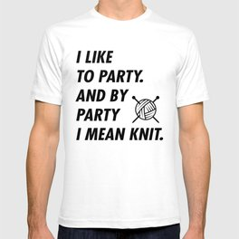 I like to party. And by party I mean knit. T-shirt
