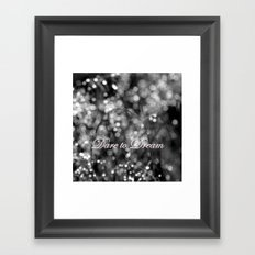 Dare to Dream Framed Art Print