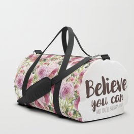 Believe you can and you're halfway there Inspirational Quote Duffle Bag