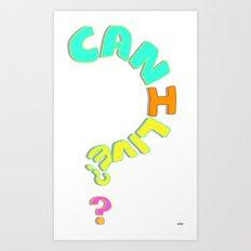 Can I Live? Art Print