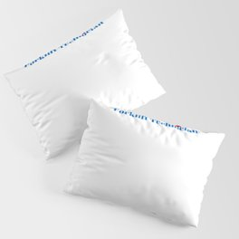 Top Forklift Technician Pillow Sham