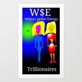 Trillionaires Art Print