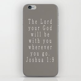 The Lord Your God Will Be With You Wherever You Go Joshua 1:9 Gray iPhone Skin