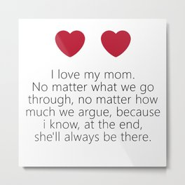 i love mom quote Metal Print