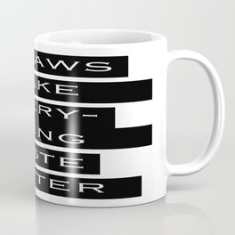 Straws Make Everything Taste Better Coffee Mug