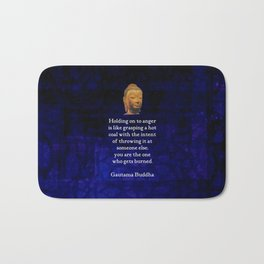 Holding On To Anger Inspirational Buddha Quote Bath Mat