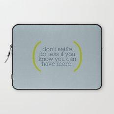Don't Settle For Less Laptop Sleeve