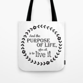 The Purpose of Life Tote Bag