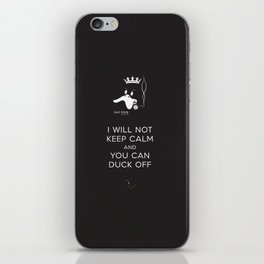 bad duck .. i will not keep calm & you can duck off iPhone Skin
