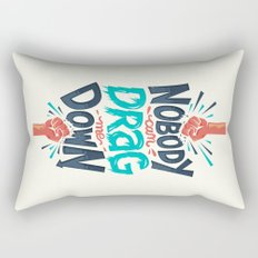 Nobody can drag me down Rectangular Pillow