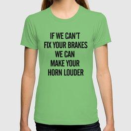 Garage wall art, Fix your brakes, make your horn louder, workshop sign, gift for mechanics, mancave T-shirt