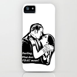 Darling, what does FDAU mean? iPhone Case