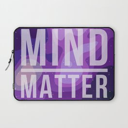 Mind Over Matter Laptop Sleeve