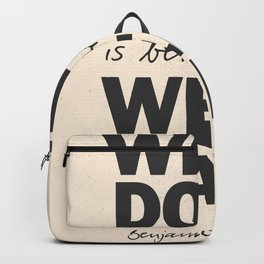 Well done is better than well said, Benjamin Franklin inspirational quote for motivation, work hard Backpack