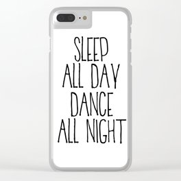 PRINTABLE ART,Funny Print,Black and White,Bedroom Decor,Couple Print,Dance All night/ Sleep All Day Clear iPhone Case
