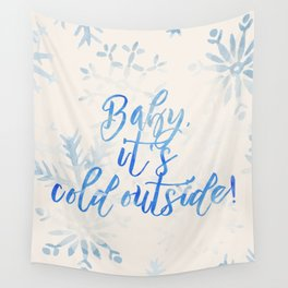 Baby, It's Cold Outside! Wall Tapestry