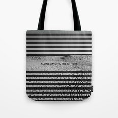 ALONE AMONG THE OTHERS Tote Bag