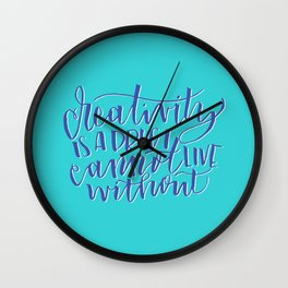 Creativity Is a Drug I Cannot Live Without Brush Lettering Wall Clock