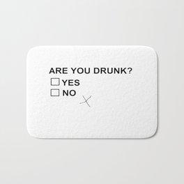 Are You Drunk Bath Mat