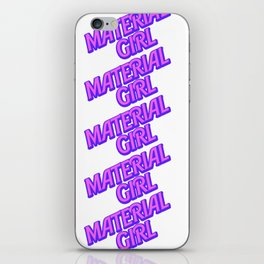 I Am A Material Girl iPhone Skin