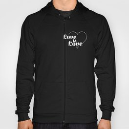 Love is dash white lettering Hoody