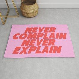 never complain never explain Rug
