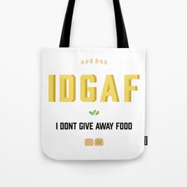 I dont give away food Tote Bag