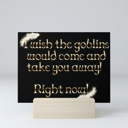 Goblins Take You Away (Black) Mini Art Print