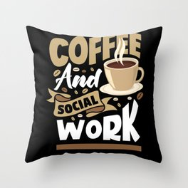 Social Worker Coffee Throw Pillow