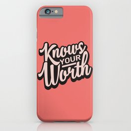 Knows Your Worth iPhone Case