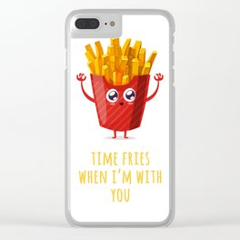 Time Fries When I'm With You Clear iPhone Case