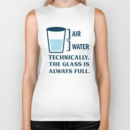 Air water technically. The glass is always full. Biker Tank