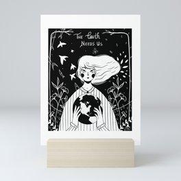 The Earth Needs Us Mini Art Print
