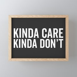 Kinda Care Funny Quote Framed Mini Art Print