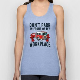 Fire Hydrant Parking Fire Truck Funny Quote Unisex Tank Top