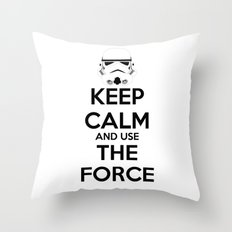 Keep Calm and use the Force Throw Pillow